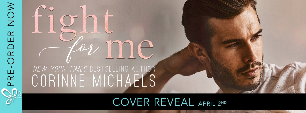 Cover Reveal!! Fight For Me by CorinneMichaels