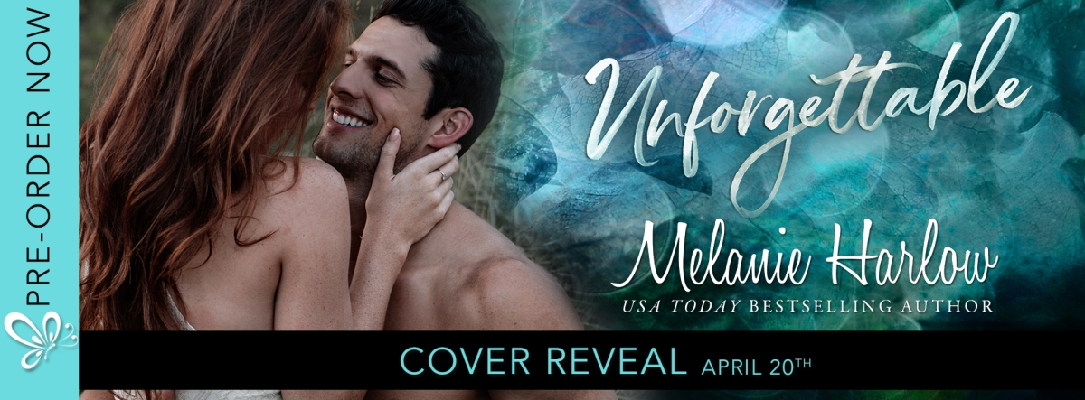 Cover Reveal!! Unforgettable by MelanieHarlow