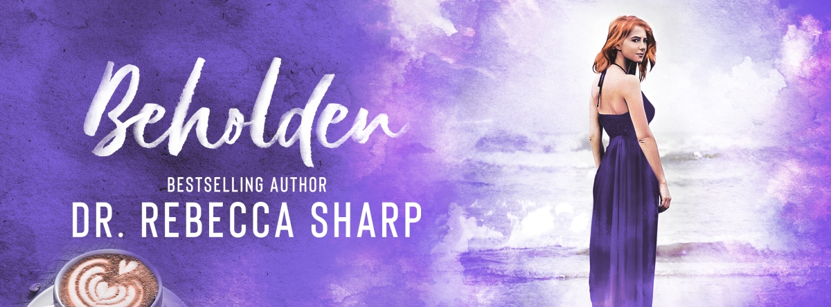 Happy Release Day & Review! Beholden by Dr. RebeccaSharp