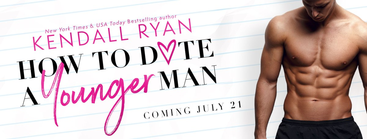 Cover Reveal! How to Date a Younger Man by KendallRyan