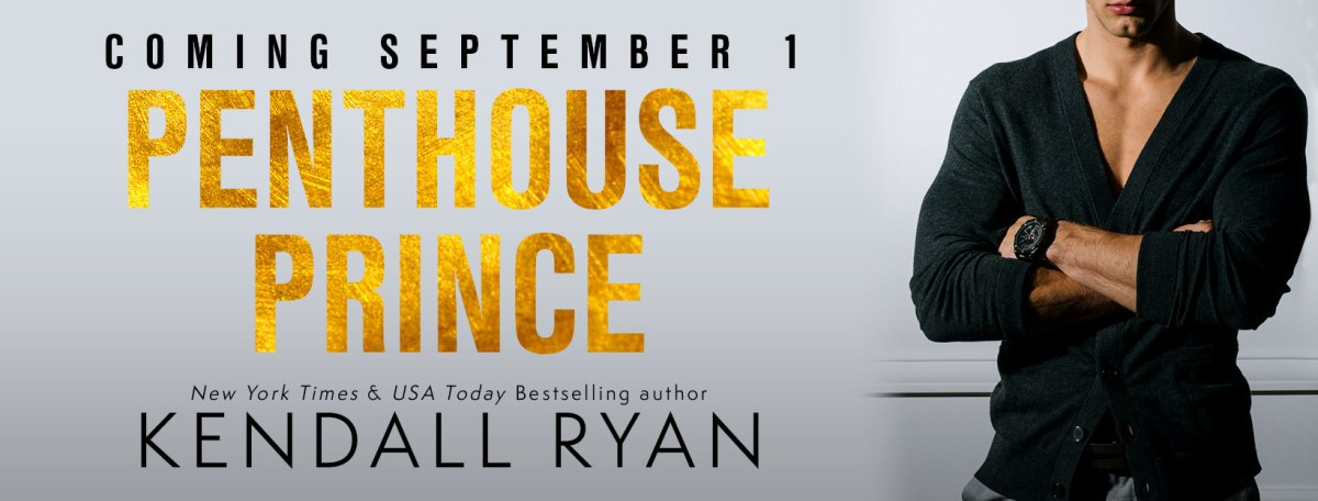 Cover Reveal!! Penthouse Prince by Kendall Ryan