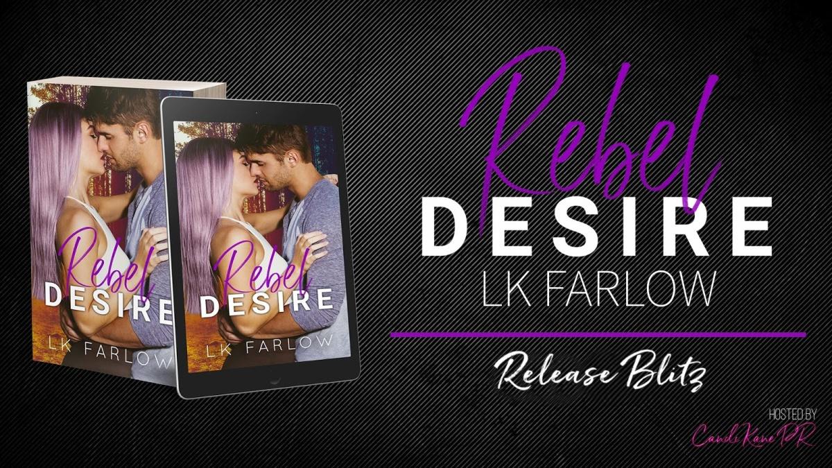 Happy Release Day & Review! Rebel Desire by LKFarlow