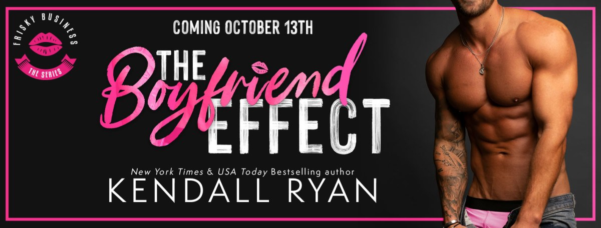 Cover Reveal!! The Boyfriend Effect by Kendall Ryan