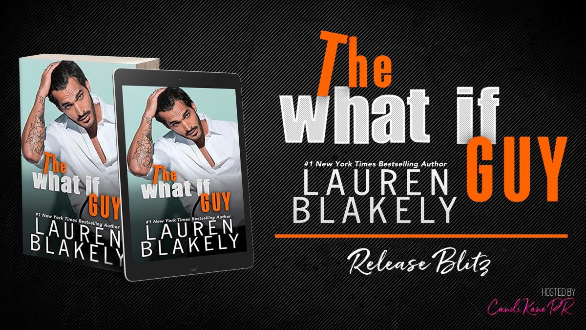 Happy Release Day & Review! The What If Guy by LaurenBlakely