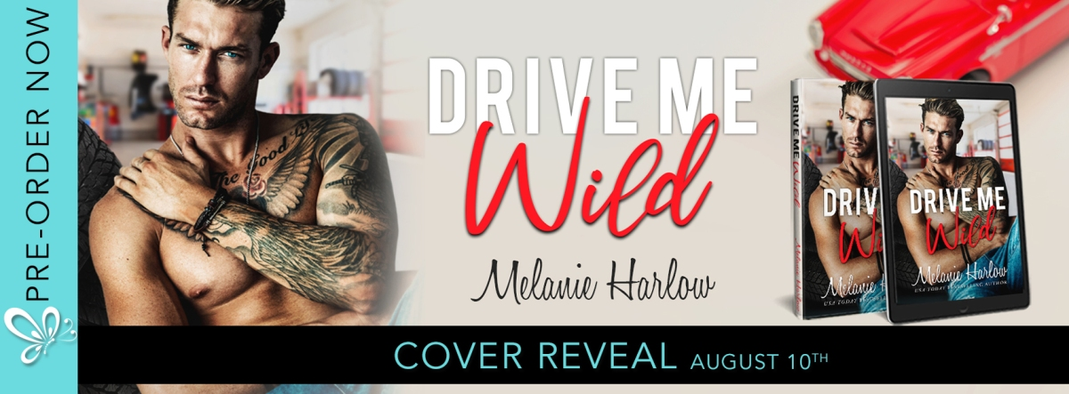 Cover Reveal! Drive Me Wild by Melanie Harlow