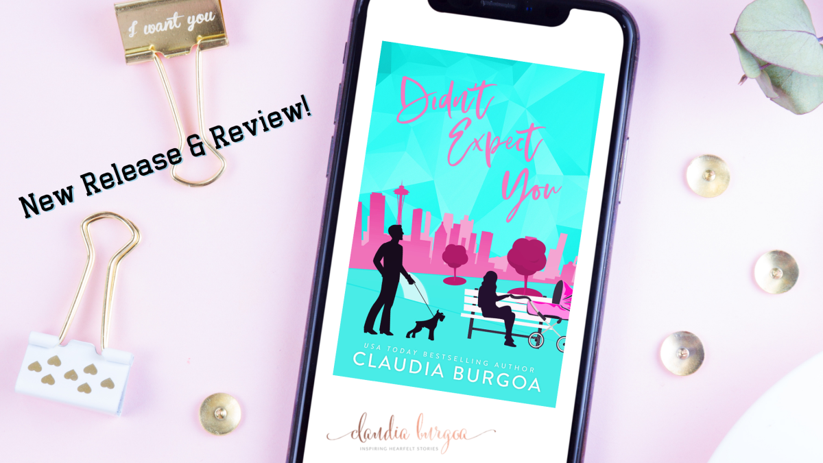New Release & Review!! Didn't Expect You by ClaudiaBurgoa