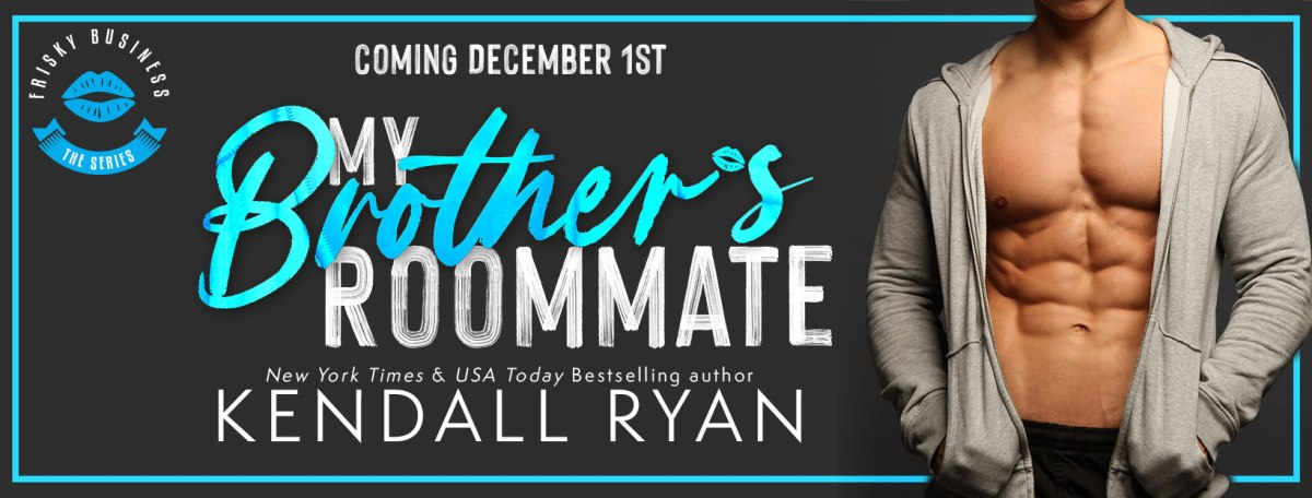 Cover Reveal! My Brother's Roommate by KendallRyan